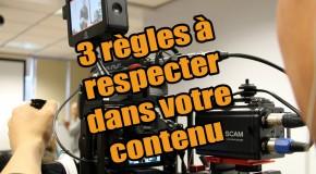 Respectez absolument ces 3 règles si vous créez du contenu