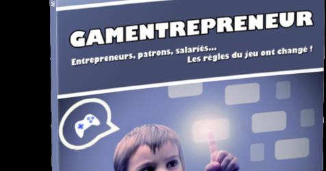 Gamentrepreneur: sortie de mon premier livre sur le thème de l'influence des jeux vidéo et de la gamification
