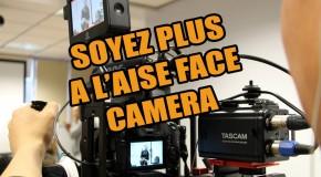 Comment être plus à l'aise face à la caméra ?