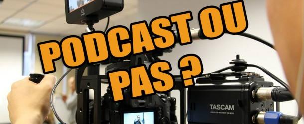 Créer vos propres podcasts: opportunité ou pas ?
